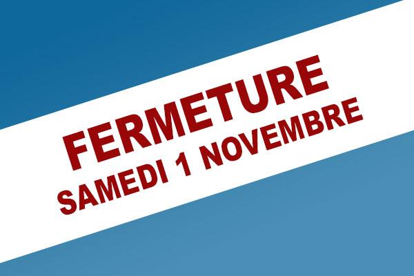 Fermeture le 1 novembre